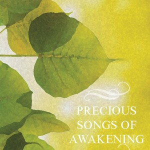 Precious Songs of Awakening